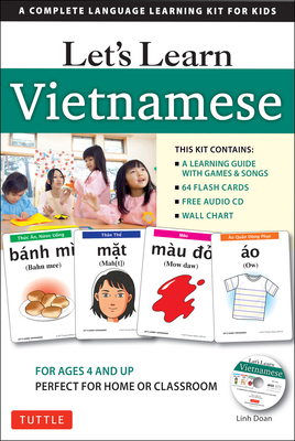 Let's Learn Vietnamese Kit: A Complete Language Learning Kit for Kids (64 Flashcards, Audio CD, Games & Songs, Learning Guide and Wall Chart) - Doan, Linh