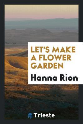 Let's Make a Flower Garden - Rion, Hanna