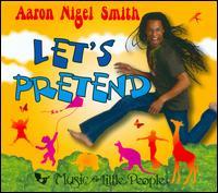 Let's Pretend - Aaron Nigel Smith