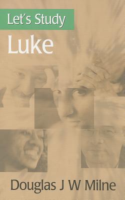 Let's Study Luke - Milne, Douglas