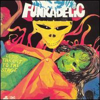 Let's Take It to the Stage [Bonus Track] - Funkadelic