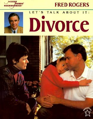 Let's Talk About It: Divorce - ROGERS, FRED