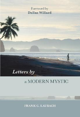 Letters by a Modern Mystic - Laubach, Frank C.