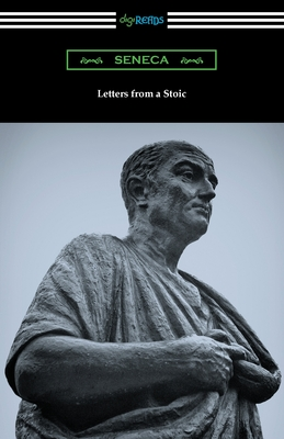 Letters from a Stoic - Seneca, and Gummere, Richard M (Translated by)