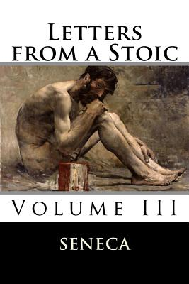 Letters from a Stoic - Seneca, and Gummere, Richard Mott