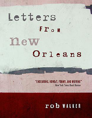 Letters from New Orleans - Walker, Rob