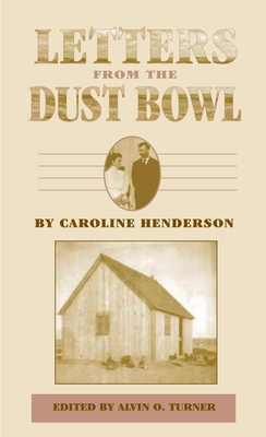 Letters from the Dust Bowl - Henderson, Caroline, and Turner, Alvin O (Editor)