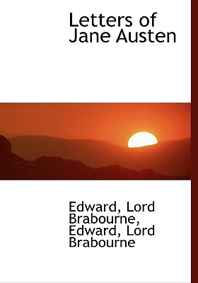 Letters of Jane Austen - Edward, and Brabourne, Lord