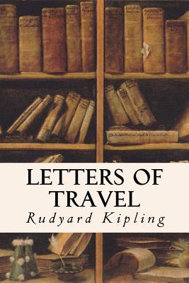 Letters of Travel - Kipling, Rudyard