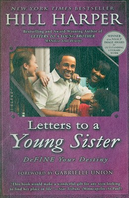 Letters to a Young Sister: Define Your Destiny - Harper, Hill