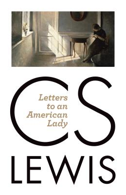 Letters to an American Lady - Lewis, C S, and Kilby, Clyde S (Editor)