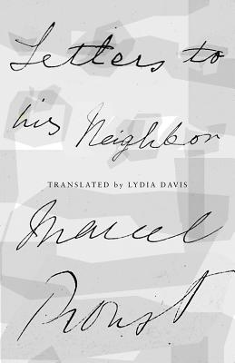 Letters to His Neighbor - Proust, Marcel, and Davis, Lydia (Translated by)