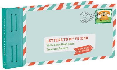 Letters to My Friend: Write Now. Read Later. Treasure Forever. - Redmond, Lea
