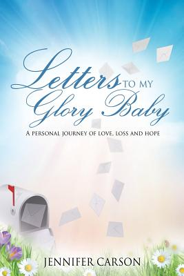Letters to My Glory Baby - Carson, Jennifer