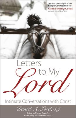 Letters to My Lord: Intimate Conversations with Christ - Lord S J, Daniel A