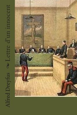 Lettre D'Un Innocent - Dreyfus, M Alfred, and Ballin, M G - Ph (Editor)