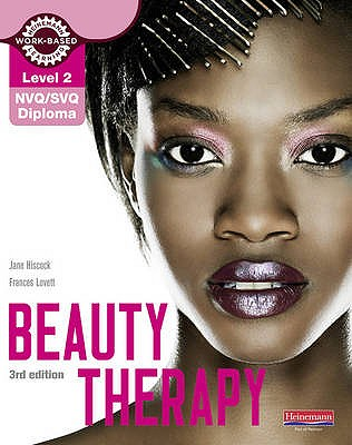 Level 2 NVQ/SVQ Diploma Beauty Therapy Candidate Handbook 3rd edition - Hiscock, Jane, and Lovett, Frances