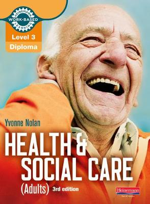 Level 3 Health and Social Care (Adults) Diploma: Candidate Book - Nolan, Yvonne, and Pritchatt, Nicki, and Railton, Debby