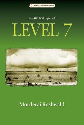 Level 7 - Roshwald, Mordecai, and Seed, David (Editor)