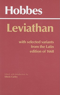 Leviathan: With Selected Variants from the Latin Edition of 1668 - Hobbes, Thomas, and Curley, Edwin (Editor)