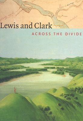 Lewis and Clark: Lewis and Clark - Gilman, Carolyn, and Gilman, C, and Ronda, James P (Foreword by)