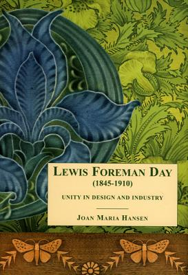 Lewis F. Day: Unity in Design and Industry - Hansen, Joan
