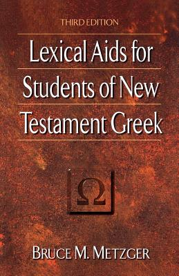 Lexical AIDS for Students of New Testament Greek - Metzger, Bruce M