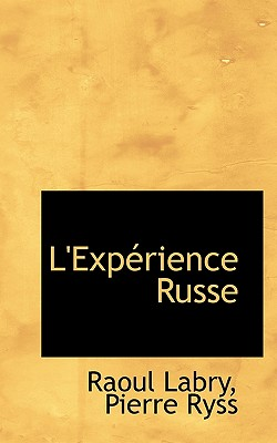 L'Exp Rience Russe - Labry, Raoul, and Ryss, Pierre