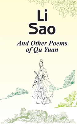 Li Sao: And Other Poems of Qu Yuan - Yuan, Qu, and Xianyi, Yang, Professor (Translated by), and Yang, Gladys, Professor (Translated by)