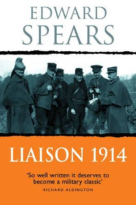 Liaison 1914 - Spears, Edward