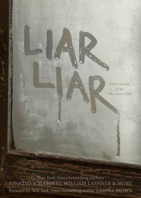 Liar Liar: Short Stories from Members of the Liar's Club - Liars Club, The, and Various Narrators (Narrator), and Maberry, Jonathan (Contributions by)