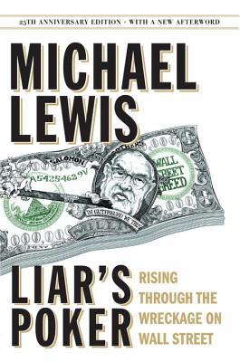 Liar's Poker: Rising Through the Wreckage on Wall Street - Lewis, Michael