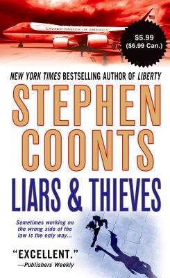 Liars & Thieves - Coonts, Stephen