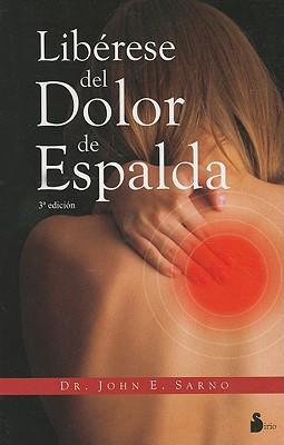 Liberese del Dolor de Espalda - Sarno, John E, M.D.