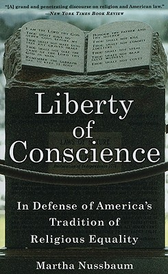 Liberty of Conscience: In Defense of America's Tradition of Religious Equality - Nussbaum, Martha