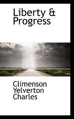 Liberty & Progress - Charles, Climenson Yelverton