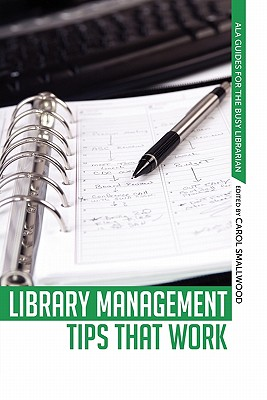 Library Management Tips That Work - Smallwood, Carol (Editor)