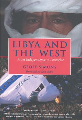 Libya and the West: From Independence to Lockerbie - Simons, Geoff