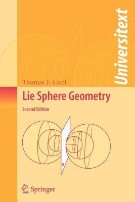 Lie Sphere Geometry: With Applications to Submanifolds - Cecil, Thomas E
