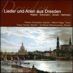 Lieder und Arien aus Dresden: Wagner, Schumann, Jensen, Hartmann