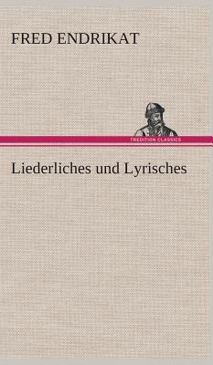Liederliches Und Lyrisches - Endrikat, Fred