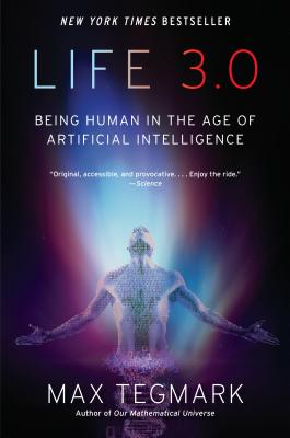 Life 3.0: Being Human in the Age of Artificial Intelligence - Tegmark, Max