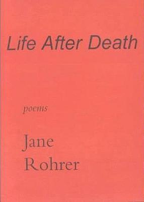 Life After Death: Poems - Rohrer, Jane