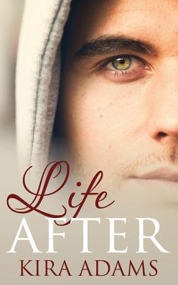 Life After - Adams, Kira, and Thompson, Joanne Lare (Editor)