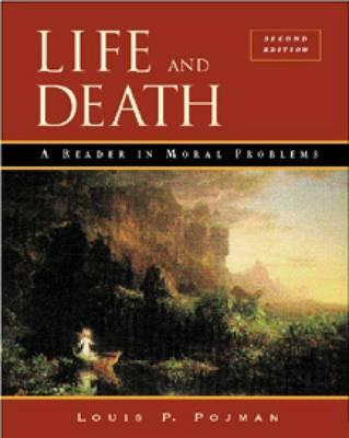 Life and Death: A Reader in Moral Problems - Pojman, Louis P, Dr.