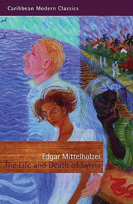 Life and Death of Sylvia, the PB - Mittelholzer, Edgar