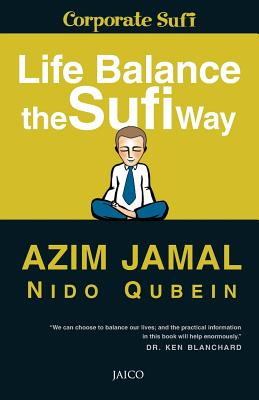 Life Balance: The Sufi Way - Jamal, Azim, and Qubein, Nido R.