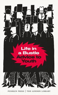 Life in a Bustle: Advice to Youth - Gayford, Cecily