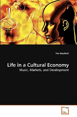 Life in a Cultural Economy - MacNeill, Tim
