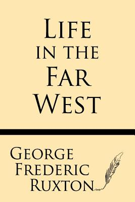Life in the Far West - Ruxton, George Frederic